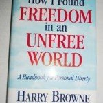 Recommended book: How I Found Freedom in an Unfree World (Harry Browne)