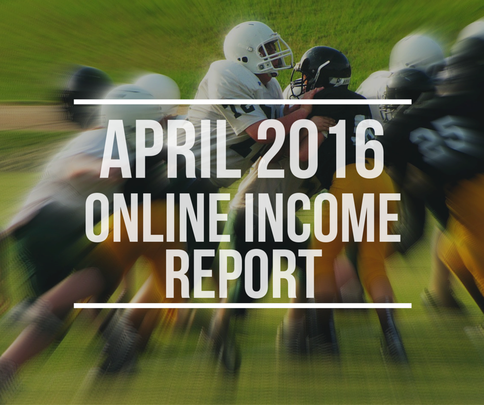 April 2016 online income report
