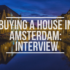 How-to buy a house in Netherlands (with interview)